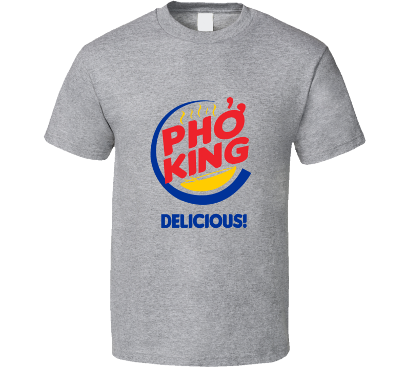 Pho King Delicious Funny Vietnamese Noodle Bowl Food Pun  T Shirt