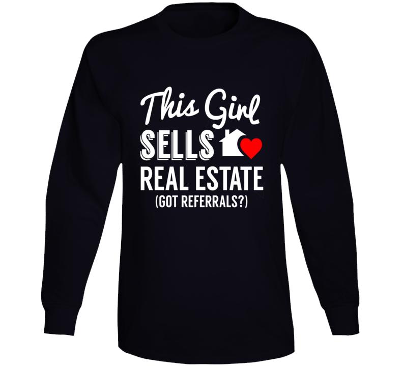 This Girl Sells Real Estate... Got Referrals? Cute Realtor Female Entrepreneur Long Sleeve