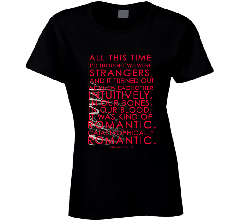 All This Time I Thought We Were Strangers Quote Gone Girl Book Movie T Shirt