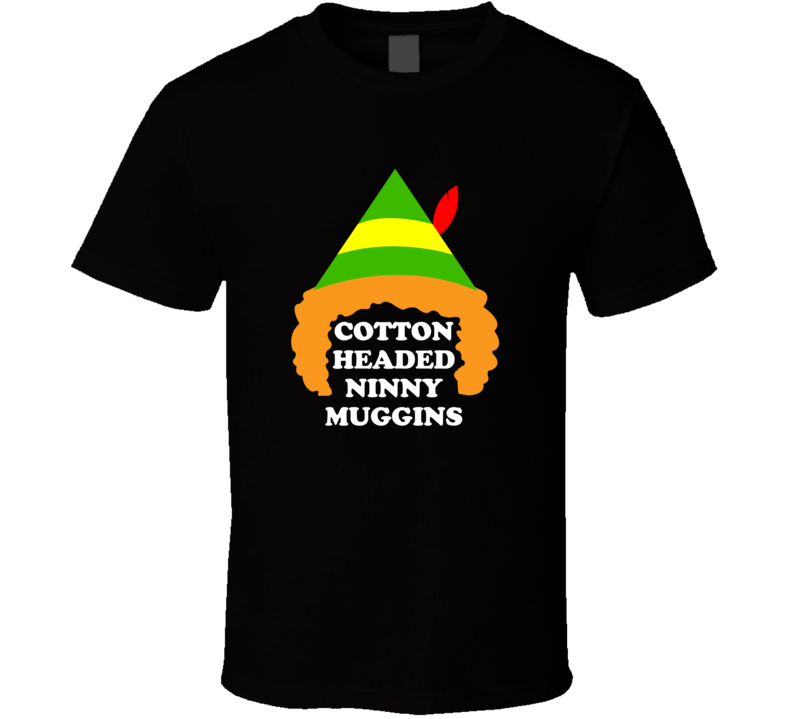 Cotton Headed Ninny Muggins Cute Buddy the Elf Christmas T Shirt
