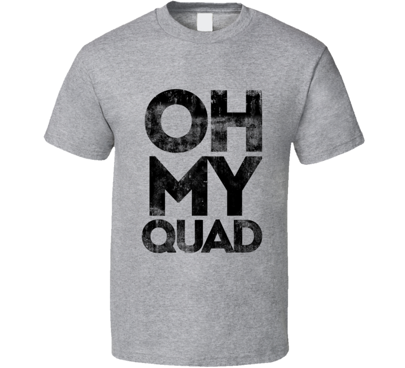 Oh My Quad Funny Fitness Gym Workout T Shirt