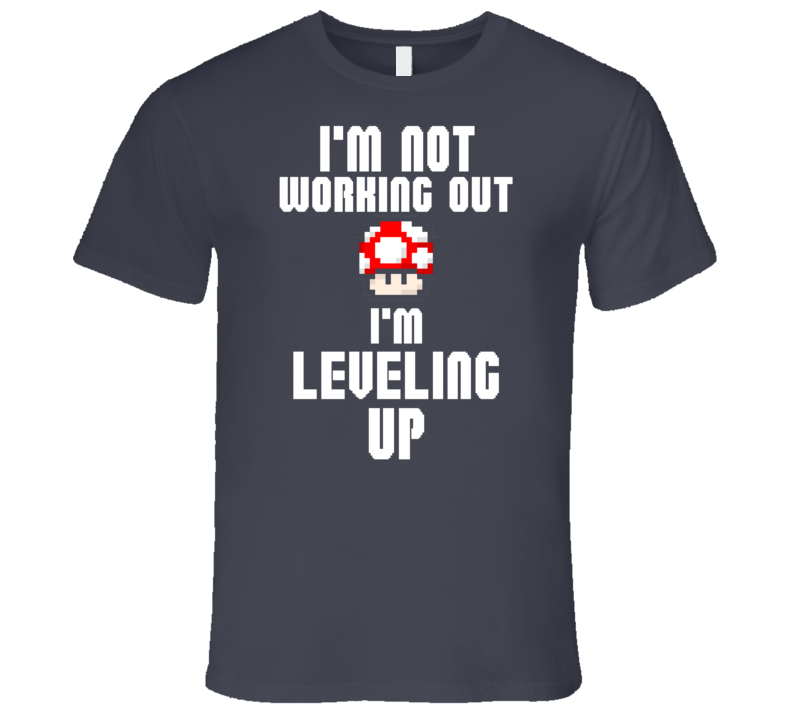 I'm Not Working Out I'm Leveling Up Mushroom 1UP Workout Fitness Gym T Shirt