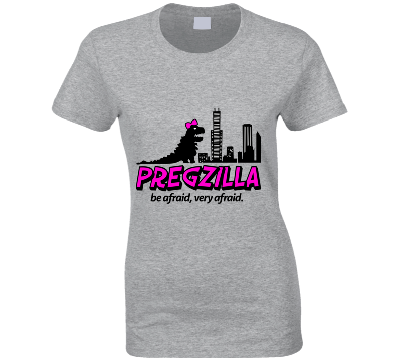 Pregzilla - Be Afraid, Very Afraid Funny Pregnant Maternity  T Shirt