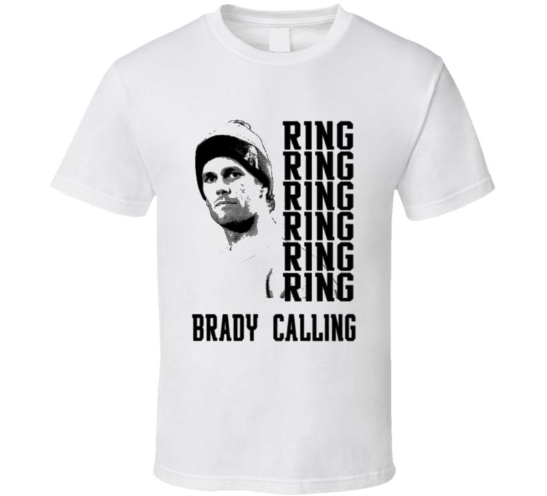 71d439fa78de64 Tom Brady 6 Rings Brady Calling Funny T Shirt