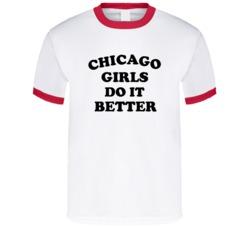 Chicago Girls Do It Better T Shirt