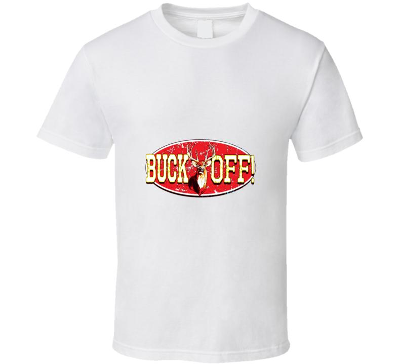 Buck Off Grunge Deer Funny T Shirt