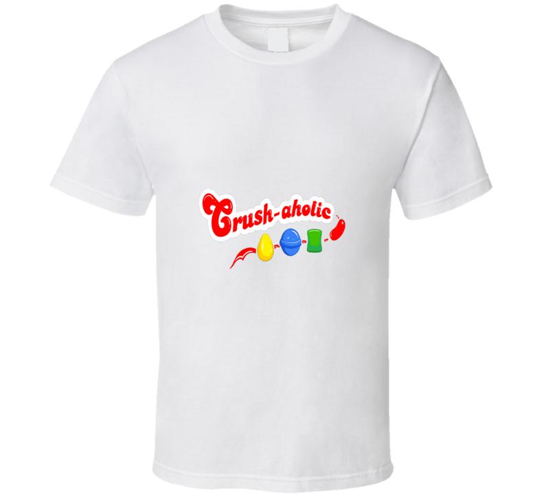 Candy Crush Crushaholic Cool T Shirt