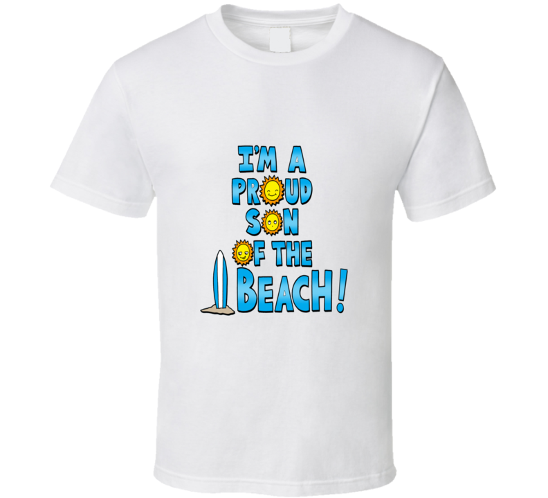 I'm A Proud Son Of The Beach Summer Time T Shirt