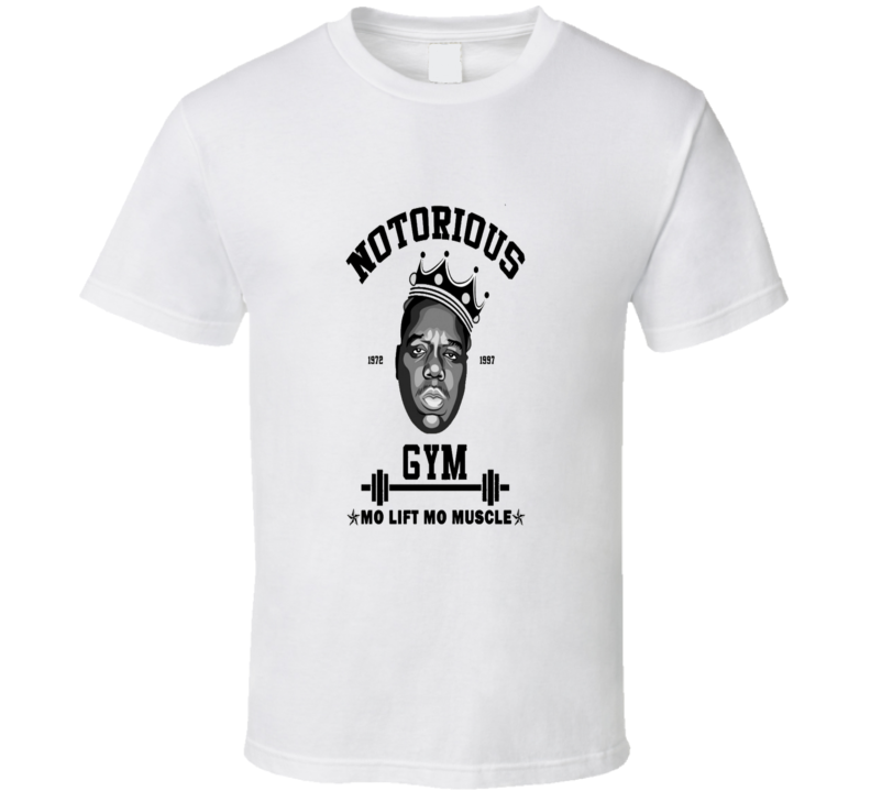 Notorious Big Gym More Lift More Muscle T Shirt