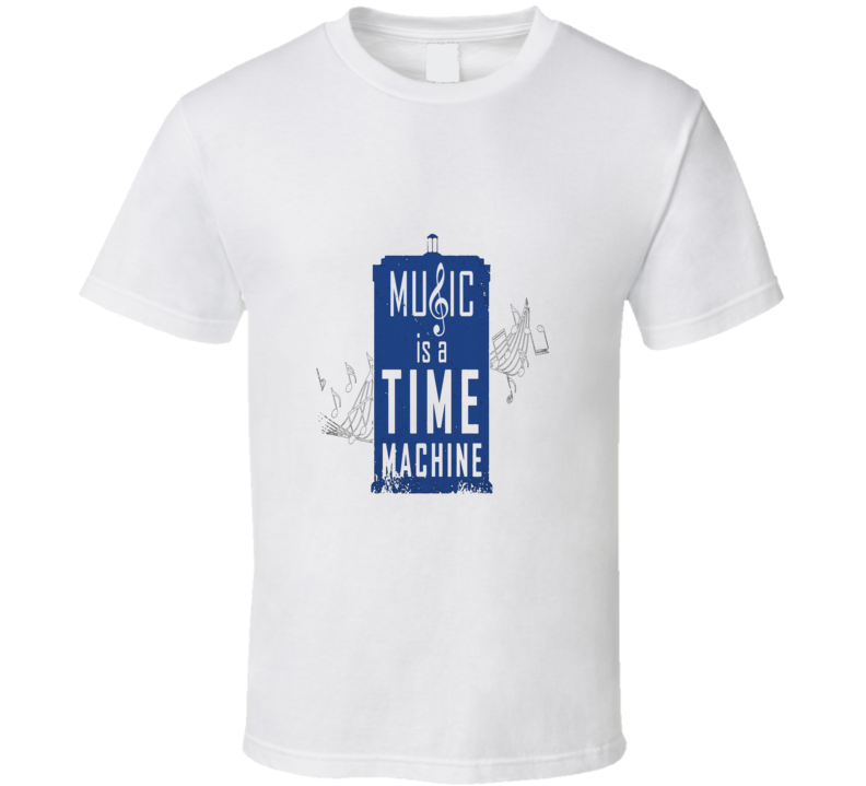 Music Is My Time Machine Cool Music Lover T Shirt