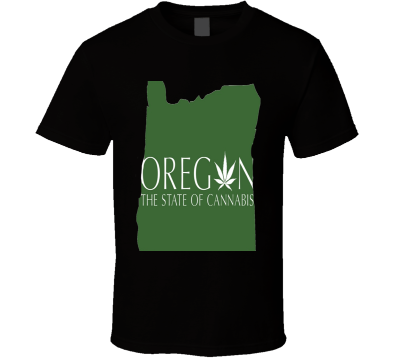 Oregon The State Of Cannabis Cool T Shirt