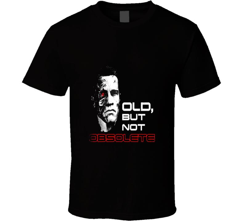 Old But Not Obsolete Arnold Schwarzenegger Cool Terminator T Shirt