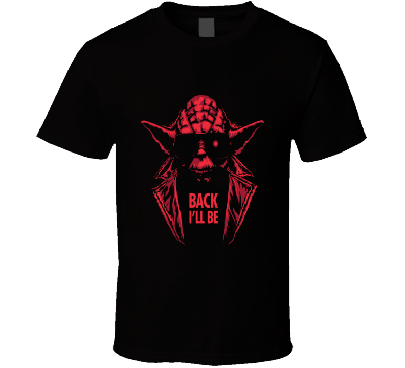 Star Wars Yoda Back I'll Be Terminator I'll Be Back Cool T Shirt