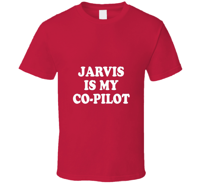 The Avengers Iron Man Stark Jarvis Is My Co Pilot Cool T Shirt