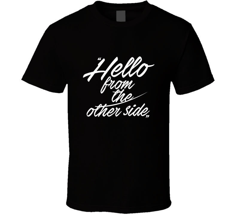 Adele Hello From The Other Side Cool Hello Song Inspired T Shirt