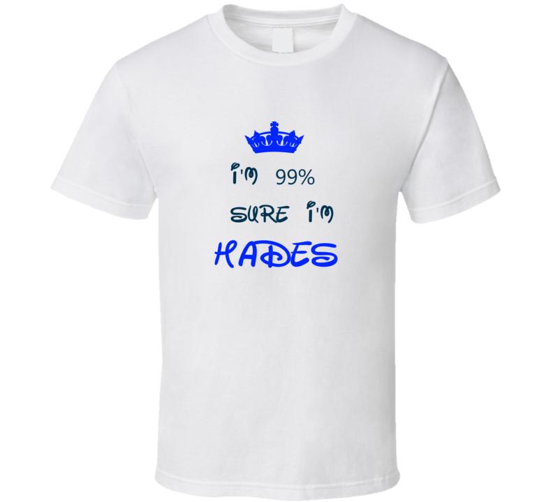 99 Percent Sure I'm Hades Cool Disney Character Cartoon T Shirt