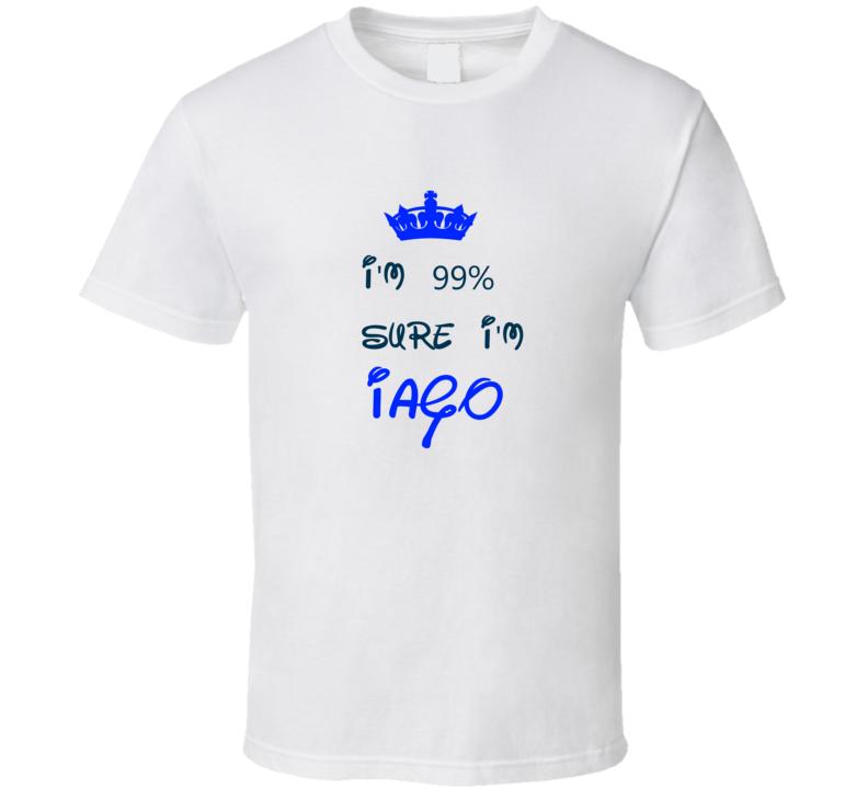 99 Percent Sure I'm Iago Cool Disney Character Cartoon T Shirt