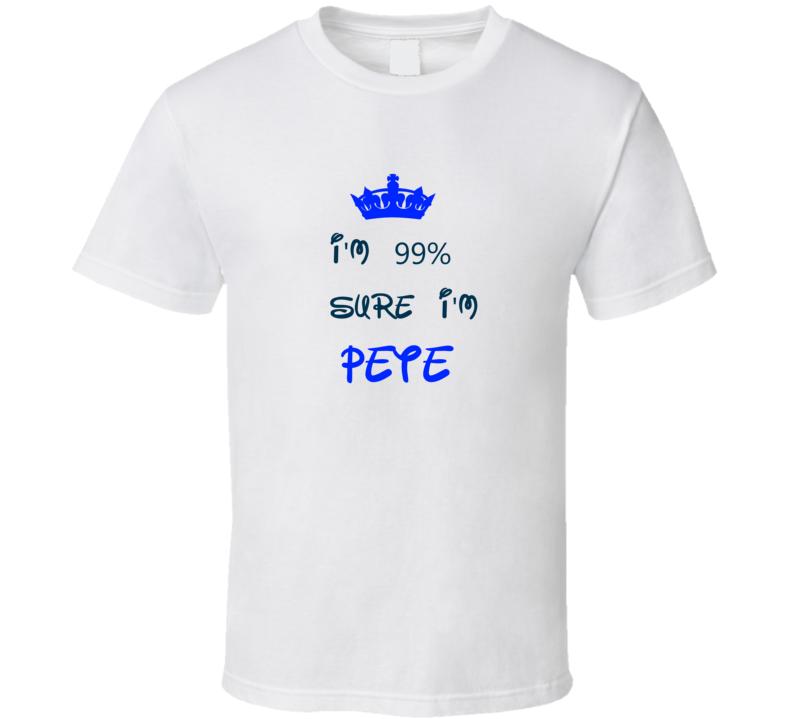 99 Percent Sure I'm Pete Cool Disney Character Cartoon T Shirt