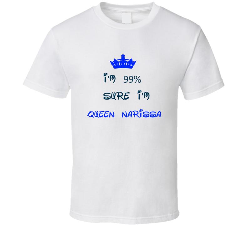 99 Percent Sure I'm Queen Narissa Cool Disney Character Cartoon T Shirt
