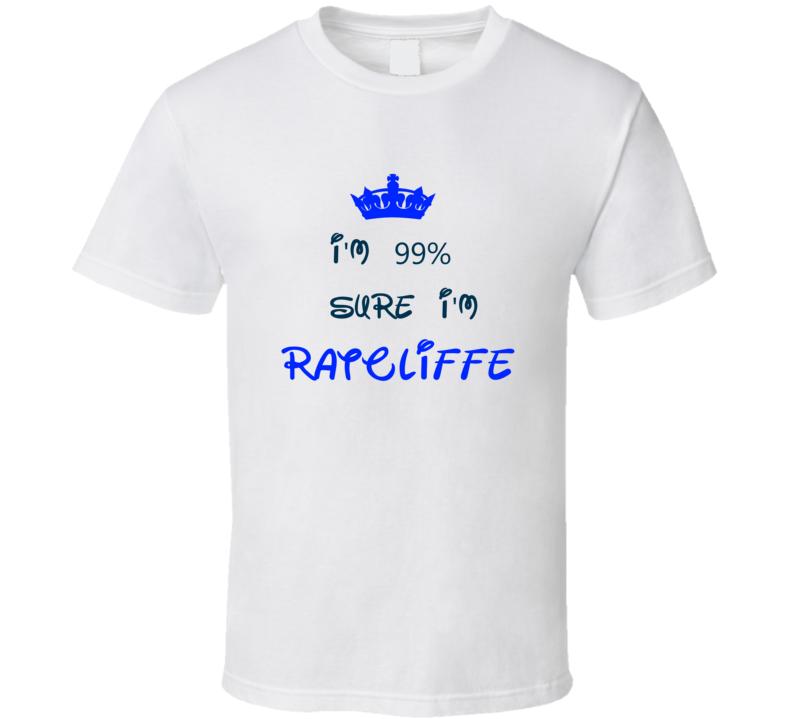 99 Percent Sure I'm Ratcliffe Cool Disney Character Cartoon T Shirt