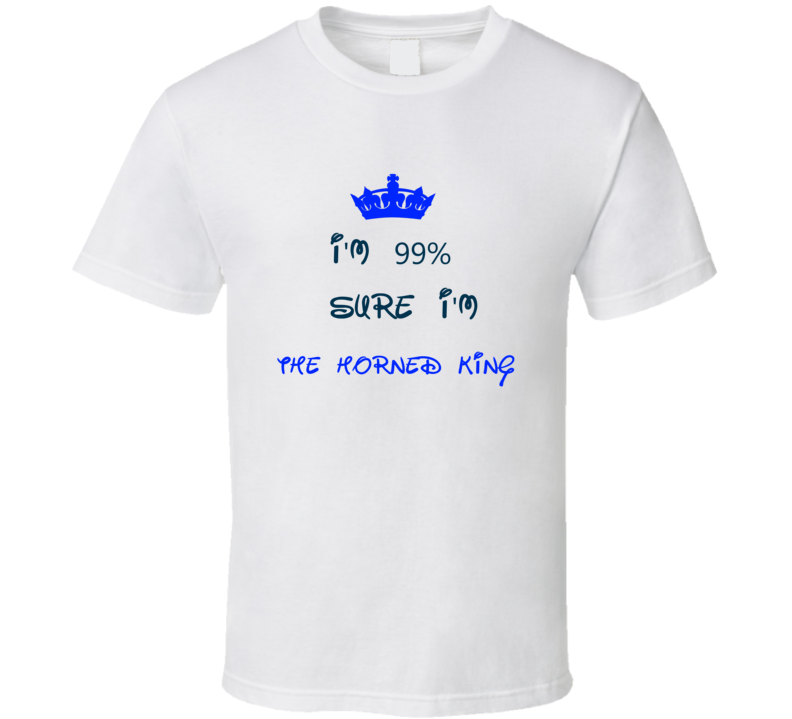99 Percent Sure I'm The Horned King Cool Disney Character Cartoon T Shirt