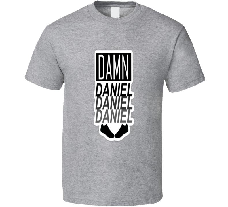 Damn Daniel Snapchat Story Video Daniel Josh Trending Cans Funny T Shirt