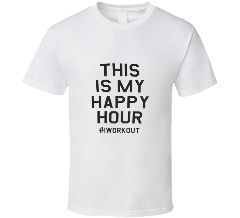 This Is My Happy Hour Workout Hashtag Gym Exercise Cool Fitness T Shirt