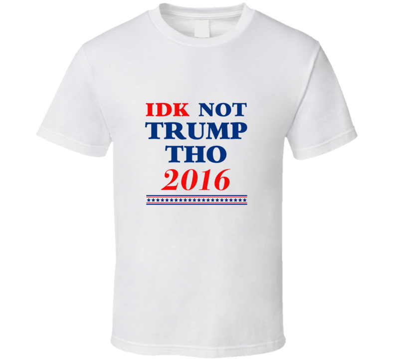 Not Trump Though American Elections President Cool Campaign Voting T Shirt