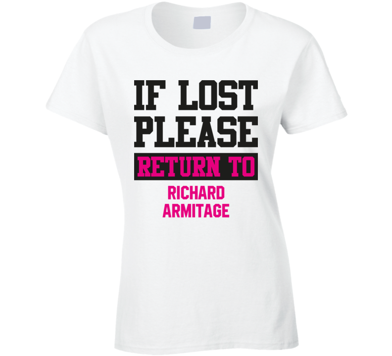 If Lost Please Return To Richard Armitage Hot Celebrity Fangirl Cool T Shirt