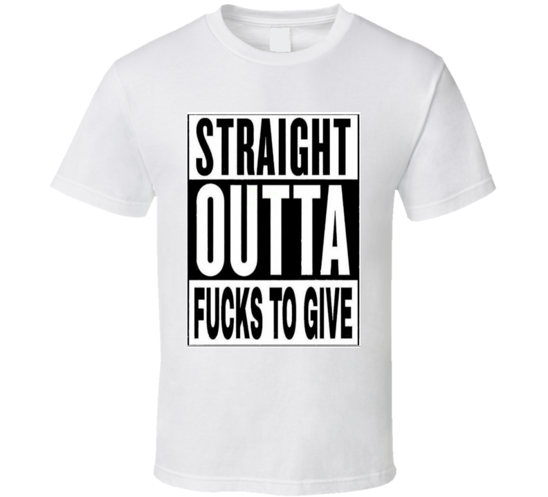 Straight Outta Fucks To Give Straight Outta Compton Movie Cool T Shirt