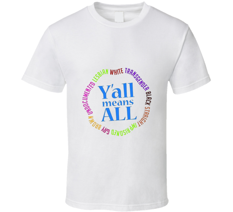 Yall Means All Equal Human Rights Cool Society LBGT T Shirt