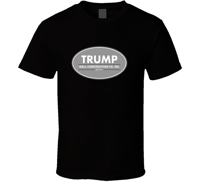 Donald Trump Wall Construction Funny Presidential Election T Shirt