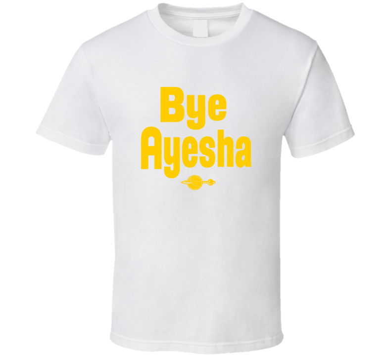 Bye Ayesha Curry Steph Curry Goldenstate Warriors Funny Basketball T Shirt