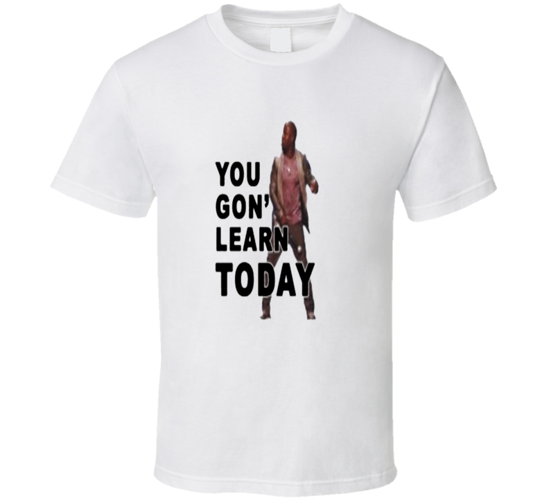 Kevin Hart You Gon' Learn Today Funny Comedy  T Shirt