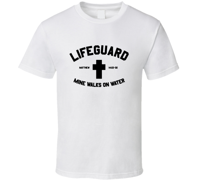 Lifeguard Mine Walks On Water Cool Christian Jesus T Shirt