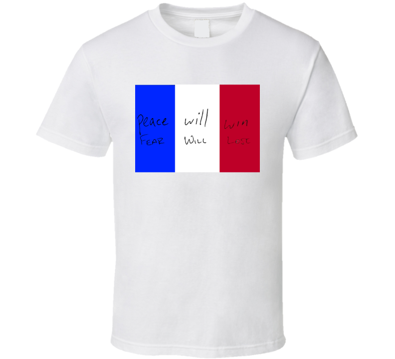 Nice Peace Will Win Fear Will Loose France Support T Shirt