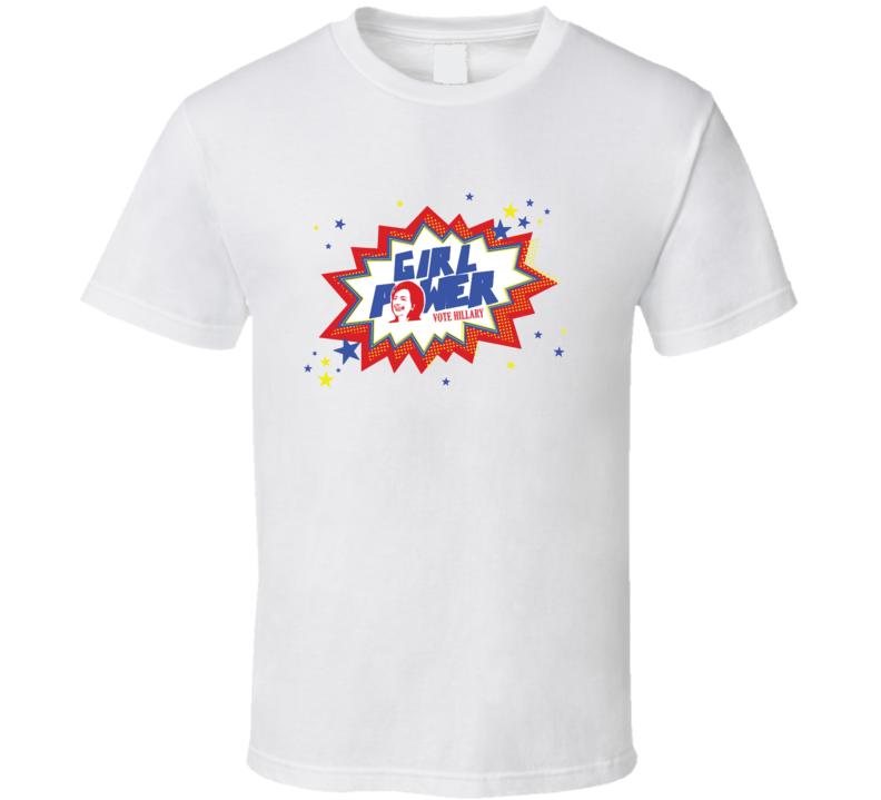 Girl Power Vote Hillary Clinton President T Shirt
