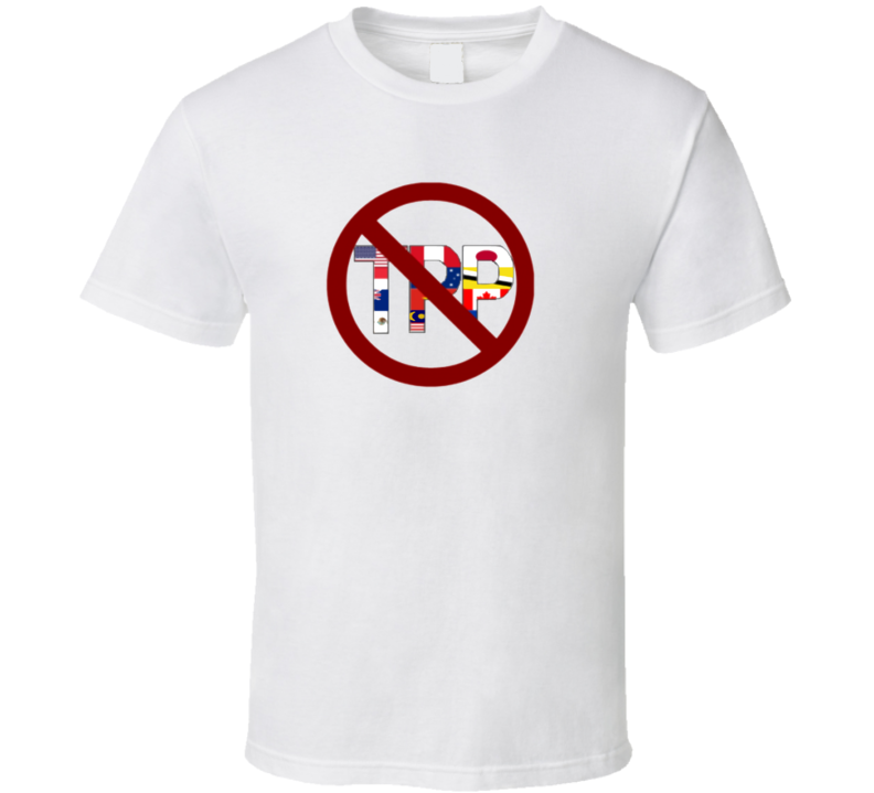 No TPP Coutries Protest Sign T Shirt