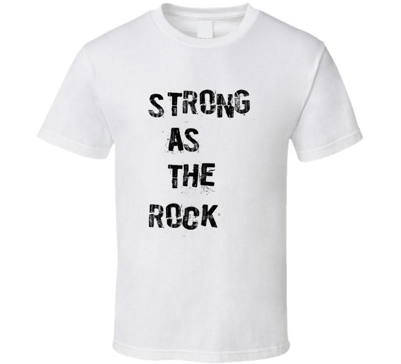 Strong As The Rock Dwayne Johnson Inspired T Shirt