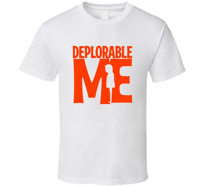Deplorable Me Trump Funny T Shirt