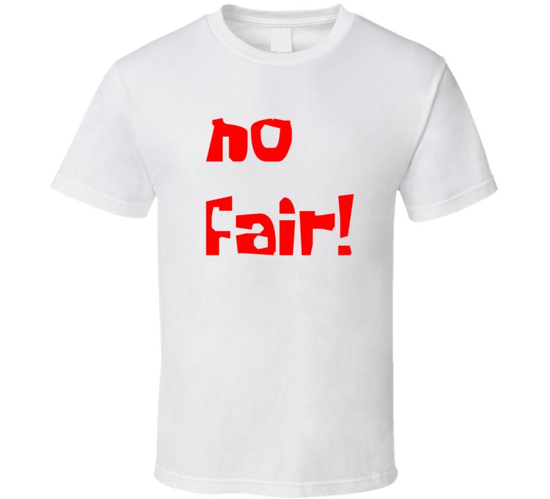 Spongebob No Fair T Shirt
