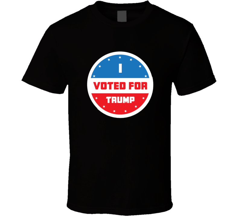 I Voted For Trump Elections T Shirt
