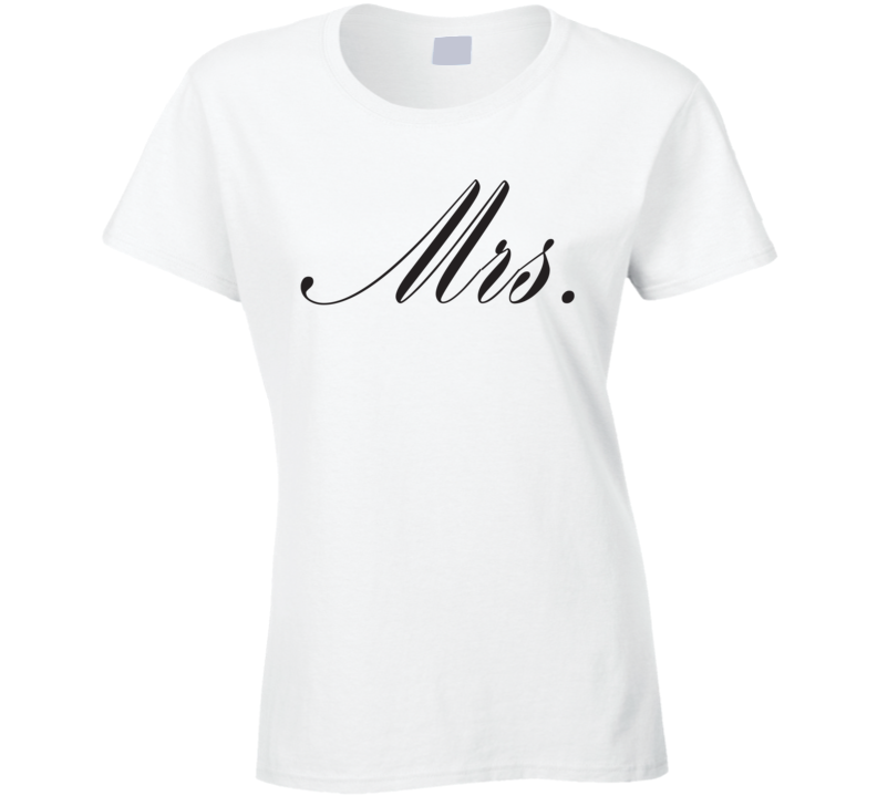 Mrs. Ladies T Shirt