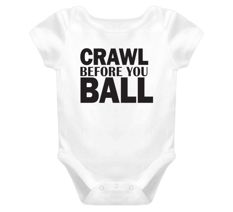 Crawl Before You Ball Baby Onesie