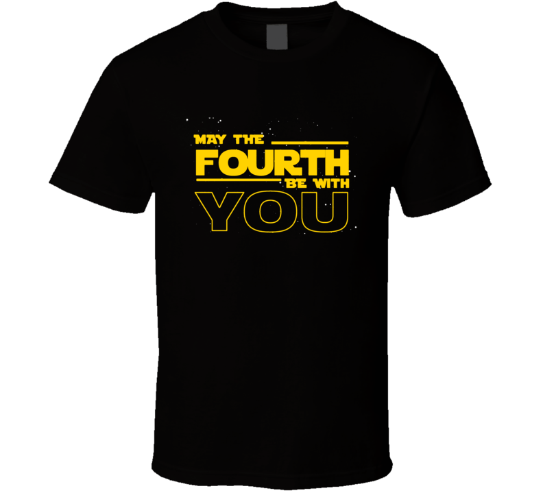 May The Fourth Be With You Star Wars T Shirt