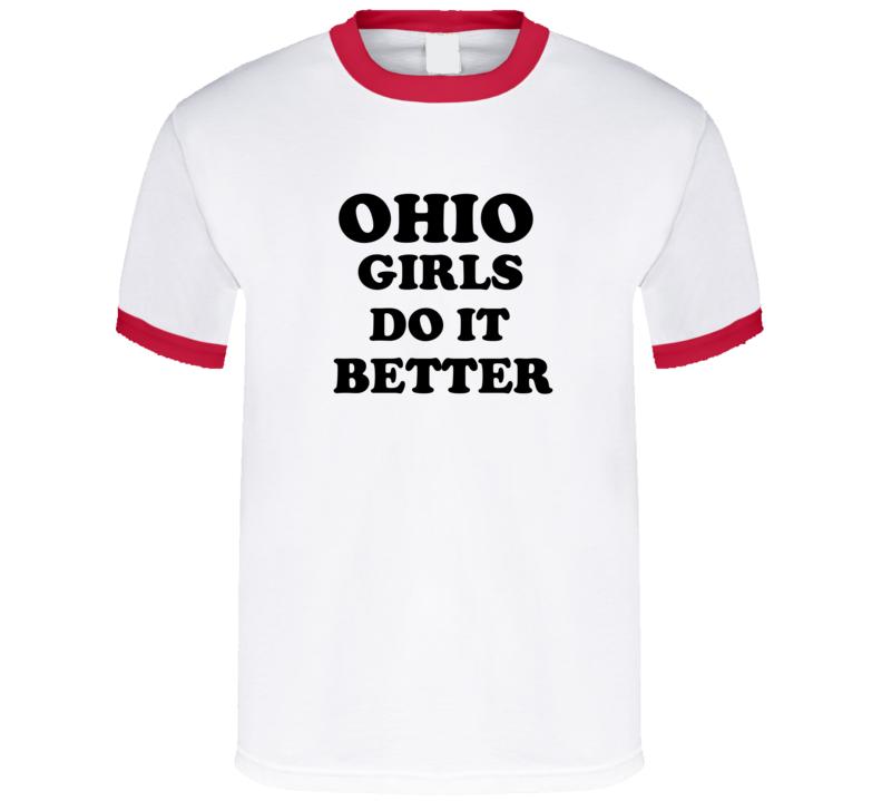Ohio Girls Do It Better T Shirt