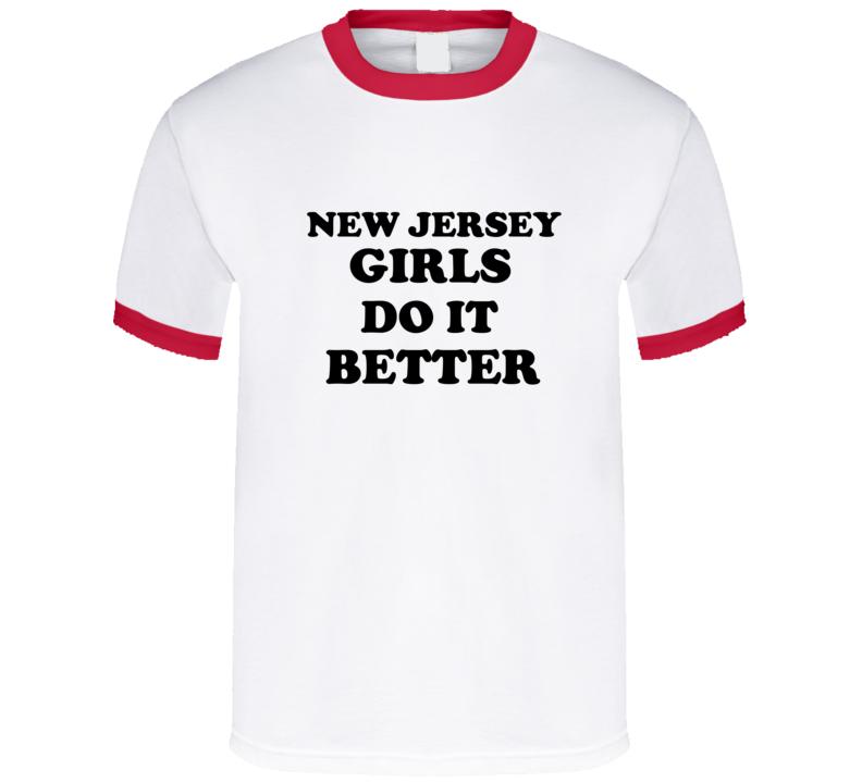 New Jersey Girls Do It Better T Shirt