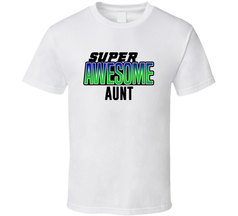Super Awesome Aunt T Shirt
