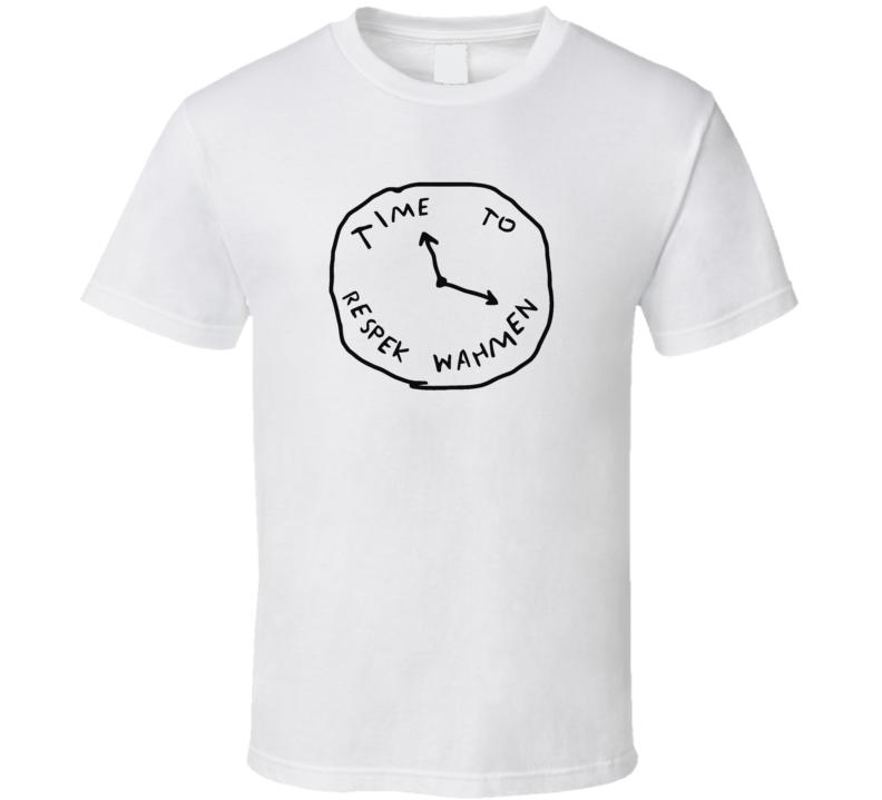 Time To Respect Women Wahmen T Shirt