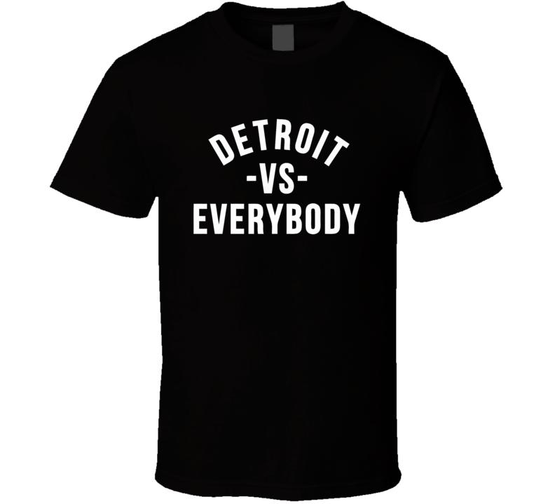 Detroit Vs Everybody T Shirt